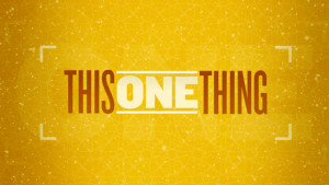 ThisOneThing_580x326